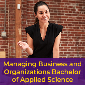 Managing Business and Organizations Bachelor of Applied Science